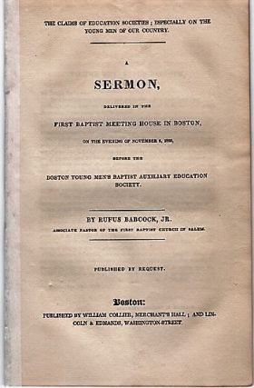 THE CLAIMS OF EDUCATION SOCIETIES; ESPECIALLY ON THE YOUNG MEN OF OUR COUNTRY.; A Sermon...