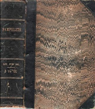 PAMPHLETS ISSUED BY THE LOYAL PUBLICATION SOCIETY, FROM FEB. 1, 1863, TO FEB. 1, 1864. NOS. 1 TO...