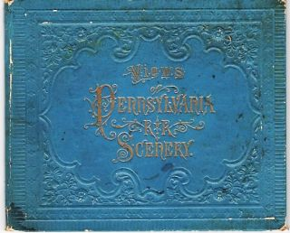 VIEWS OF PENNSYLVANIA R.R. SCENERY [cover title]: Charles Frey's Original Souvenir Albums....