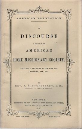 AMERICAN EMIGRATION. A DISCOURSE IN BEHALF OF THE AMERICAN HOME MISSIONARY SOCIETY, PREACHED IN...