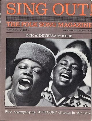 """SING OUT! THE FOLK SONG MAGAZINE"", Volume 16, Number 1, February-March 1966. 15th Anniversary..."