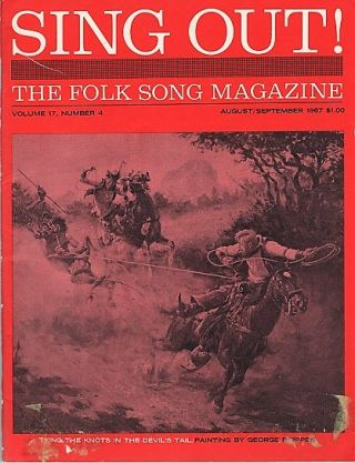 """SING OUT! THE FOLK SONG MAGAZINE"", Volume 17, Number 4, August/September, 1967. Sing Out magazine"