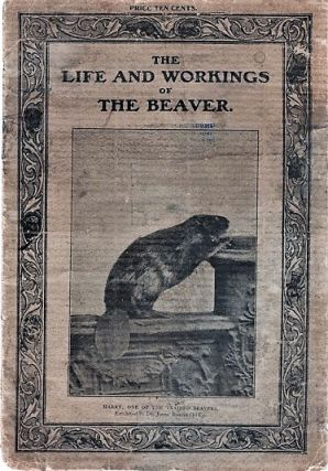 THE LIFE AND WORKINGS OF THE BEAVER