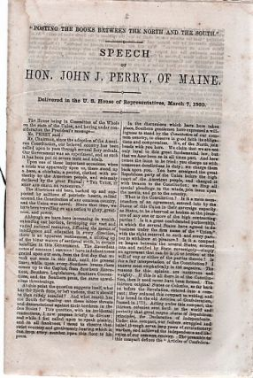 """POSTING THE BOOKS BETWEEN THE NORTH AND THE SOUTH"": Speech of Hon. John J. Perry, of Maine. ..."