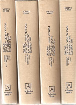 THE COMPLETE ENCYCLOPEDIA OF POPULAR MUSIC AND JAZZ, 1900-1950:; In Four Volumes. Roger D. Kinkle
