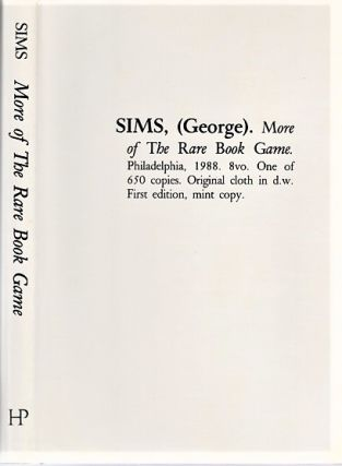 MORE OF THE RARE BOOK GAME. George Sims