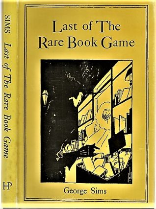 LAST OF THE RARE BOOK GAME. George Sims