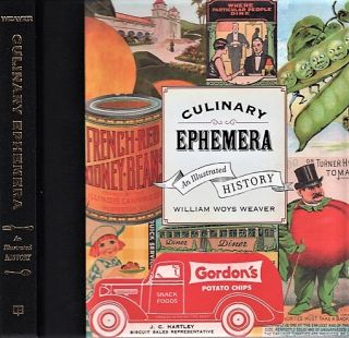 CULINARY EPHEMERA: An Illustrated History. William Woys Weaver