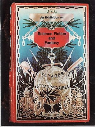 SCIENCE FICTION AND FANTASY: An Exhibition compiled by David A. Randall, Sigmund Casey...