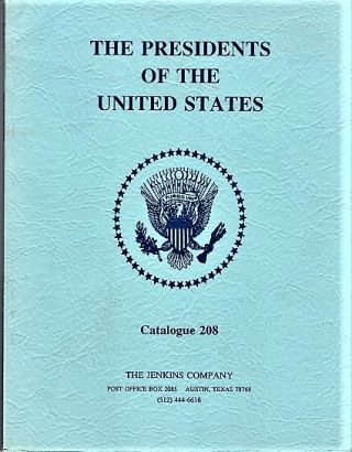 THE PRESIDENTS OF THE UNITED STATES: Catalogue 208. John Jenkins