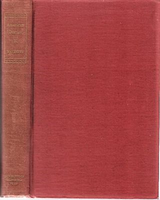 AMERICAN DIARIES: An Annotated Bibliography of American Diaries Written Prior to the Year 1861....