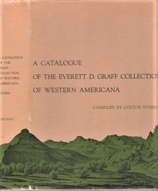 A CATALOGUE OF THE EVERETT D. GRAFF COLLECTION OF WESTERN AMERICANA [plus index to maps]. Colton...
