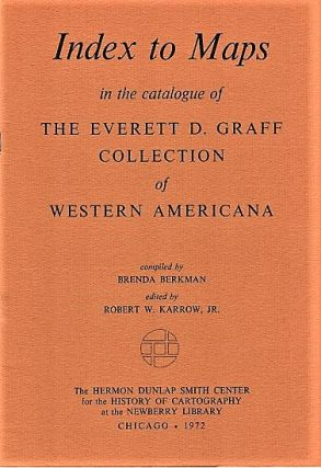A CATALOGUE OF THE EVERETT D. GRAFF COLLECTION OF WESTERN AMERICANA [plus index to maps]