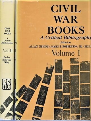 CIVIL WAR BOOKS: A CRITICAL BIBLIOGRAPHY. Volumes I and II. Allan Nevins