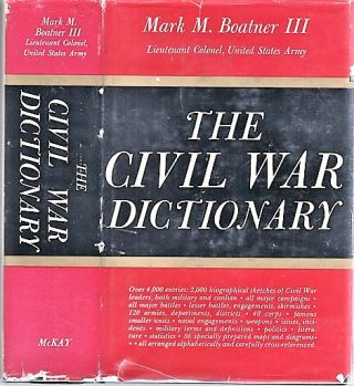 THE CIVIL WAR DICTIONARY.; Maps and Diagrams by Major Allen C. Northrop and Lowell I. Miller....