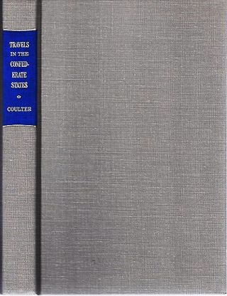 TRAVELS IN THE CONFEDERATE STATES: A Bibliography. E. Merton Coulter