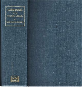 CATALOGUE OF THE LIBRARY OF BREVET LIEUTENANT-COLONEL JOHN PAGE NICHOLSON, U.S. VOLS...RELATING...