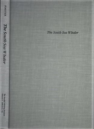 THE SOUTH SEA WHALER: An Annotated Bibliography. Honore Forster