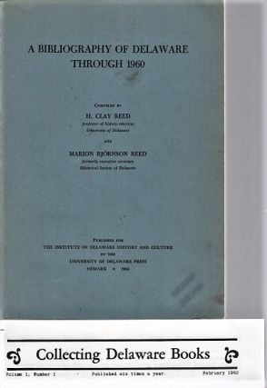 A BIBLIOGRAPHY OF DELAWARE THROUGH 1960 [with a periodical]. H. Clay Delaware / Reed, compilers...