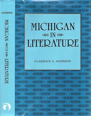 MICHIGAN IN LITERATURE. Clarence A. Michigan / Andrews