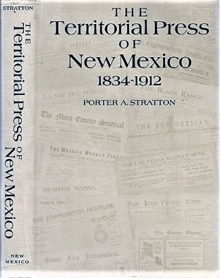 THE TERRITORIAL PRESS OF NEW MEXICO, 1834-1912. Porter A. New Mexico / Stratton