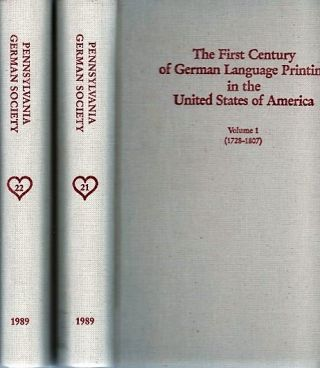 THE FIRST CENTURY OF GERMAN LANGUAGE PRINTING IN THE UNITED STATES OF AMERICA: A Bibliography...