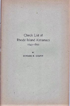 CHECK LIST OF RHODE ISLAND ALMANACS, 1643-1850.; Reprinted from the Proceedings of the American...