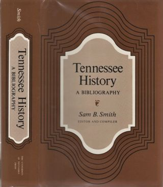 TENNESSEE HISTORY: A BIBLIOGRAPHY. Luke H. Banker, Assistant Editor. Sam B. Tennessee / Smith,...