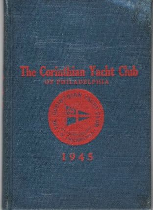 OFFICERS, MEMBERS, BY-LAWS, ETC. OF THE CORINTHIAN YACHT CLUB OF PHILADELPHIA. Organized 1892,...