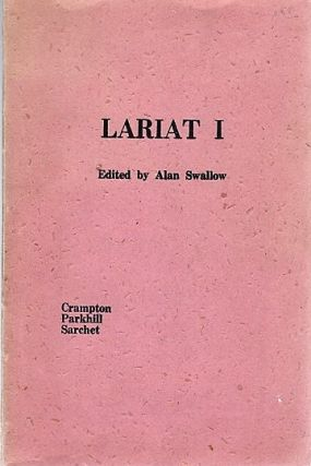 LARIAT I [three titles]: LEGEND OF JOHN LAMOIGNE AND SONG OF THE DESERT-RATS by Frank A....