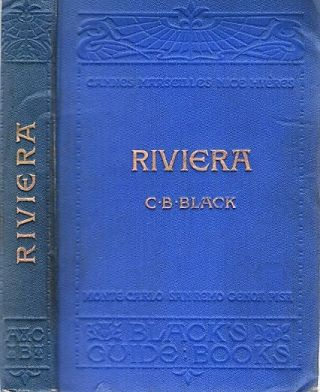 THE RIVIERA, OR THE COAST FROM MARSEILLES TO LEGHORN, INCLUDING THE INTERIOR TOWNS OF CARRARA,...