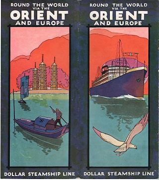ROUND THE WORLD VIA THE ORIENT AND EUROPE. Dollar Steamship Line