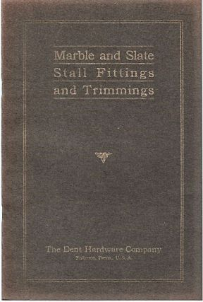 CATALOG OF MARBLE AND SLATE STALL FITTINGS AND TRIMMINGS: Volume II [complete in itself]. Dent...