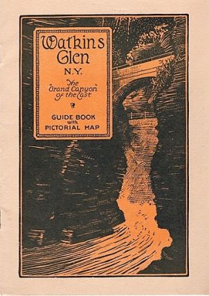 OFFICIAL GUIDE TO WATKINS GLEN, N.Y. With Pictorial Map and Photographs. The Grand Canyon of...