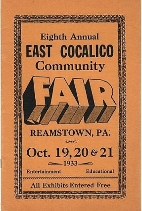 EIGHTH ANNUAL EAST COCALICO COMMUNITY FAIR: Reamstown, Lancaster County, PA, Oct. 19,20 & 21,...