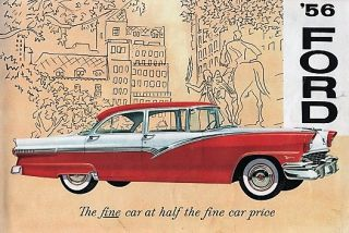 '56 FORD: THE FINE CAR AT HALF THE FINE CAR PRICE. Ford Motor Company