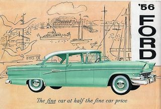 '56 FORD: THE FINE CAR AT HALF THE FINE CAR PRICE.