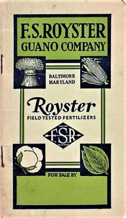 F.S. ROYSTER GUANO COMPANY: Royster Field Tested Fertilizers