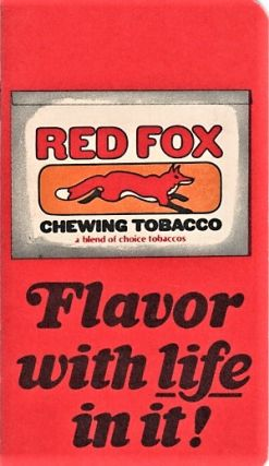 RED FOX CHEWING TOBACCO: A Blend of Choice Tobaccos - Flavor with life in it! [pocket notebook