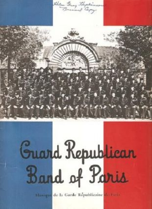 GUARD REPUBLICAN BAND OF PARIS -- GRAND TRANSCONTINENTAL TOUR OF THE U.S.A. Autumn 1953. Capt....