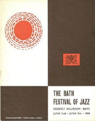 THE [FIRST] BATH FESTIVAL OF JAZZ: Regency Ballroom, Bath, June 2nd-June 7th, 1958: Concert...