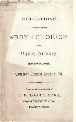 SELECTIONS TO BE SUNG BY THE BOY CHORUS AT UNION ARMORY: New Haven, Conn., Thursday Evening,...
