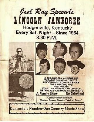 JOEL RAY SPROWLS LINCOLN JAMBOREE - Hodgenville, Kentucky - Since 1954: Kentucky's Number One...