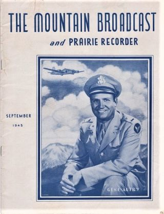 THE MOUNTAIN BROADCAST AND PRAIRIE RECORDER:; Special Gene Autry edition. Gene Autry