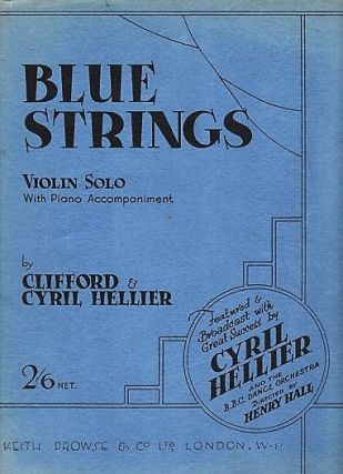 """TWO VIOLIN SOLOS WITH PIANO ACCOMPANIMENT: """"RED RESIN"""" AND """"BLUE STRINGS"""". Featured & Broadcast with Great Success by Cyril Hellier and the B.B.C. Dance Orchestra Directed by Henry Hall."""