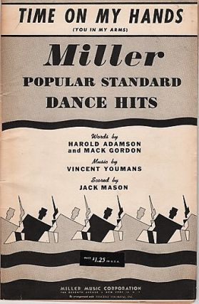 """TIME ON MY HANDS (YOU IN MY ARMS)"": Miller Popular Standard Dance Hits. Words by Harold..."