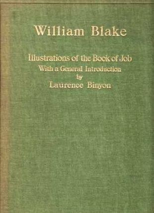 WILLIAM BLAKE. Volume I. ILLUSTRATIONS OF THE BOOK OF JOB. With a General Introduction by...