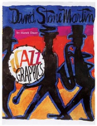 DAVID STONE MARTIN: JAZZ GRAPHICS. Private Edition of 150 copies, signed by the artist and by...