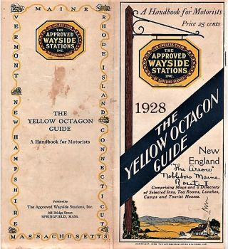 THE YELLOW OCTAGON GUIDE: A HANDBOOK FOR MOTORISTS--NEW ENGLAND, 1928. Approved Wayside Stations