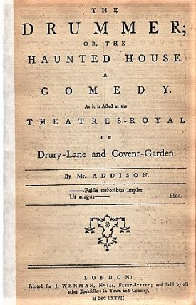 THE DRUMMER; OR, THE HAUNTED HOUSE. A COMEDY. As it is Acted at the Theatres-Royal in...